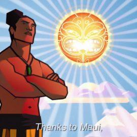 Ko Maui Me Te Ra (Maui and the Sun)